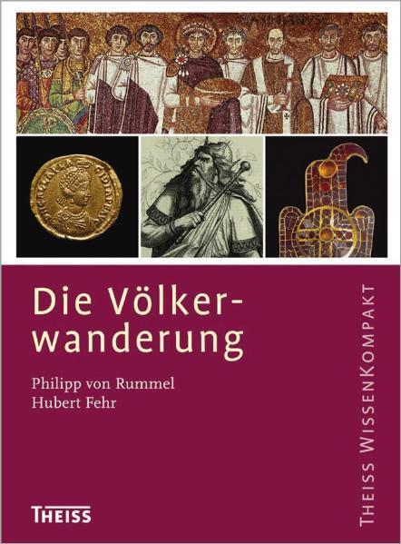 Die Völkerwanderung als Buch von Philipp von Rummel, Hubert Fehr