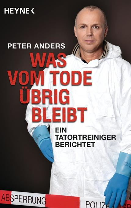 Was vom Tode übrig bleibt als Taschenbuch von Peter Anders