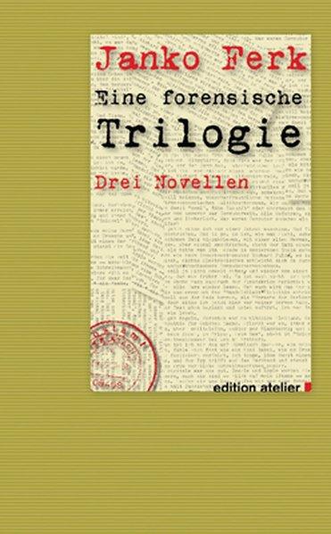 Eine forensische Trilogie als Buch von Janko Ferk