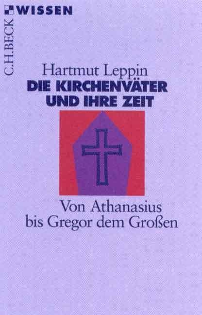 Die Kirchenväter und ihre Zeit als Taschenbuch von Hartmut Leppin