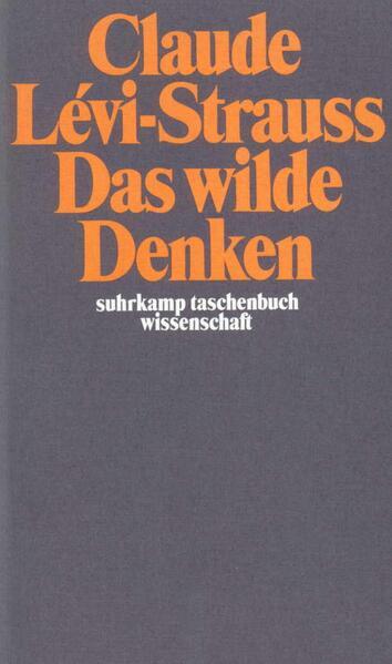 Das wilde Denken als Taschenbuch von Claude Levi-Strauss
