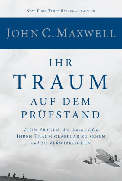 Ihr Traum auf dem Prüfstand als Buch von John C. Maxwell