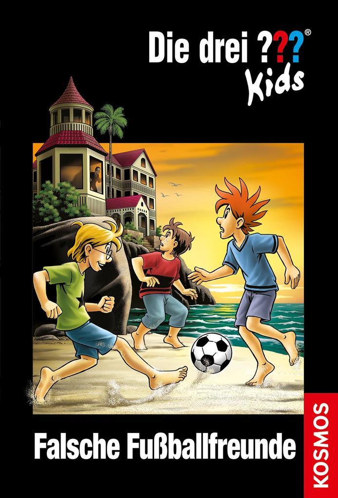 Die drei ??? Kids 47. Falsche Fußballfreunde (drei Fragezeichen) als Buch von Boris Pfeiffer