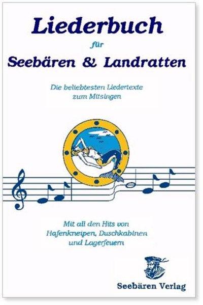 Liederbuch für Seebären und Landratten als Buch von Rainer H. Schüle