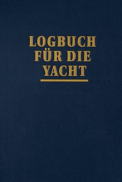 Logbuch für die Yacht als Buch von