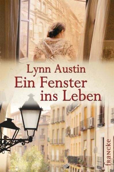 Ein Fenster ins Leben als Buch von Lynn Austin