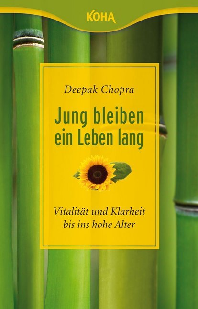Jung bleiben - ein Leben lang als Buch von Deepak Chopra