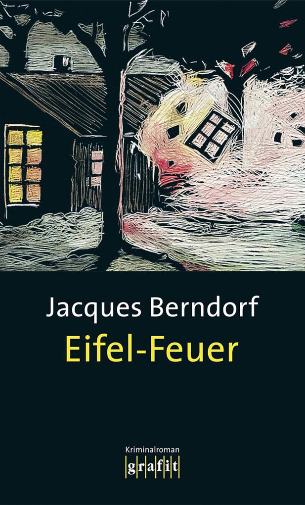 Eifel-Feuer als eBook von Jacques Berndorf