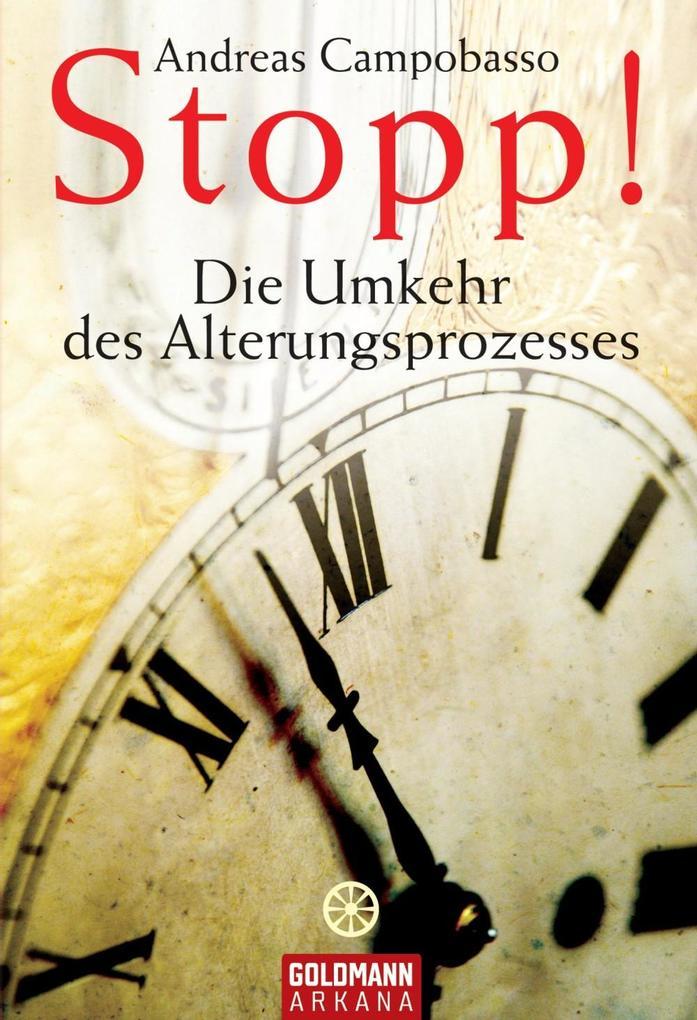Stopp! Die Umkehr des Alterungsprozesses als eBook von Andreas Campobasso