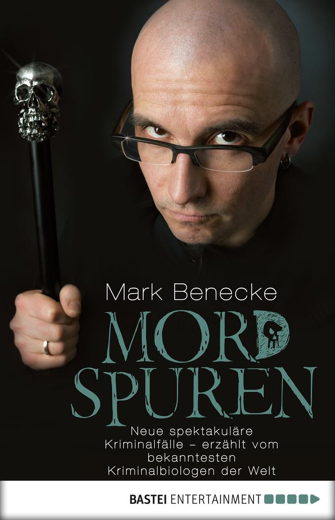 Mordspuren als eBook von Mark Benecke
