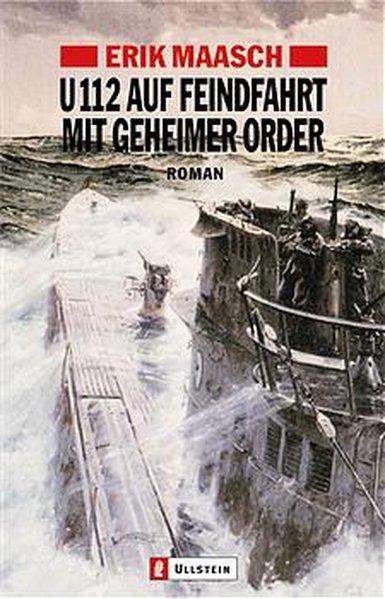 U 122 auf Feindfahrt mit geheimer Order als Taschenbuch von Erik Maasch