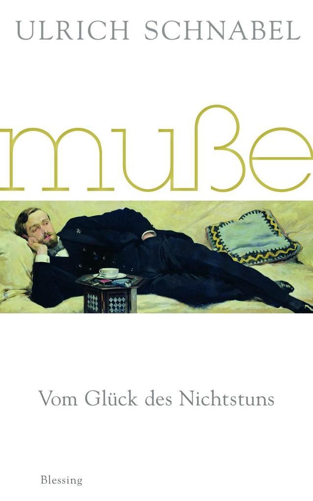 Muße als eBook von Ulrich Schnabel