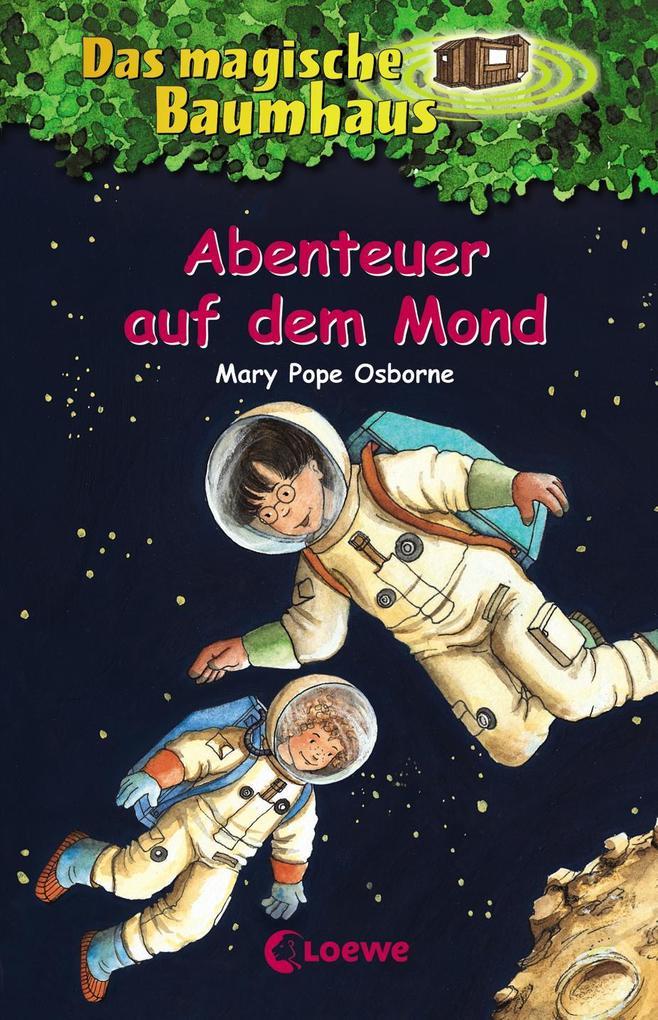 Das magische Baumhaus 08. Abenteuer auf dem Mond als Buch von Mary Pope Osborne