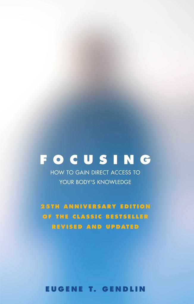 Focusing als eBook von Eugene T Gendlin