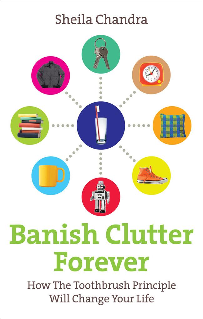 Banish Clutter Forever als eBook von Sheila Chandra
