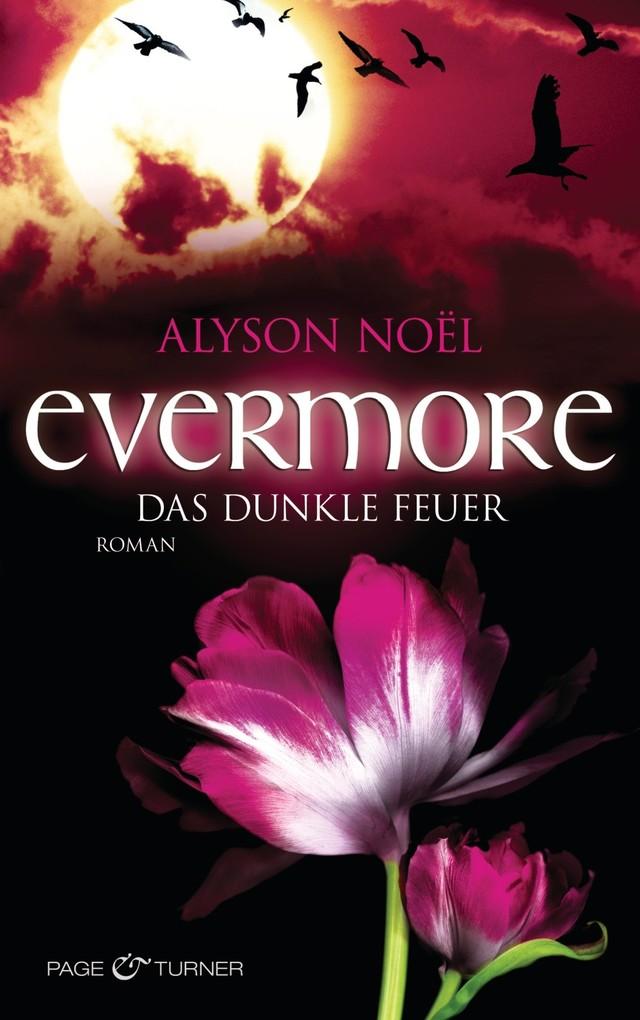 Evermore 4 - Das dunkle Feuer als eBook von Alyson Noël