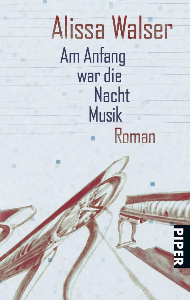 Am Anfang war die Nacht Musik als Taschenbuch von Alissa Walser