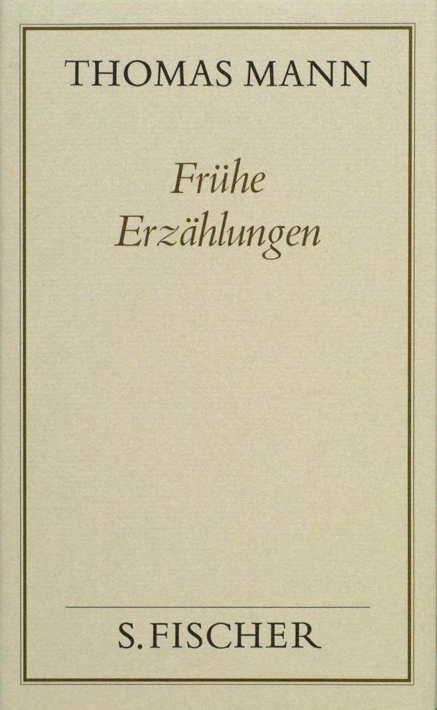 Frühe Erzählungen ( Frankfurter Ausgabe) als Buch von Thomas Mann, Thomas Mann
