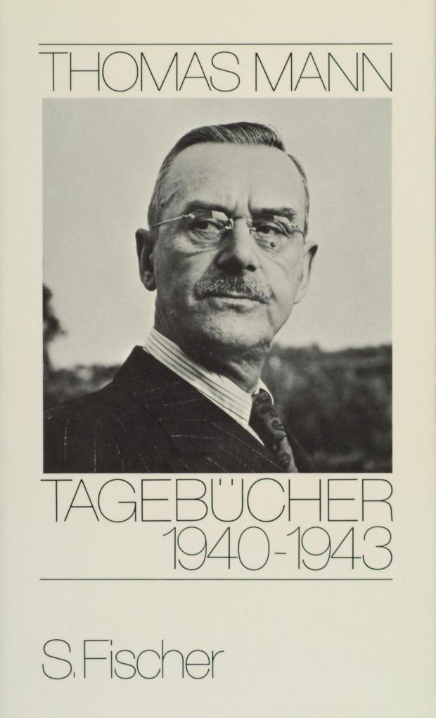Tagebücher 1940 - 1943 als Buch von Thomas Mann