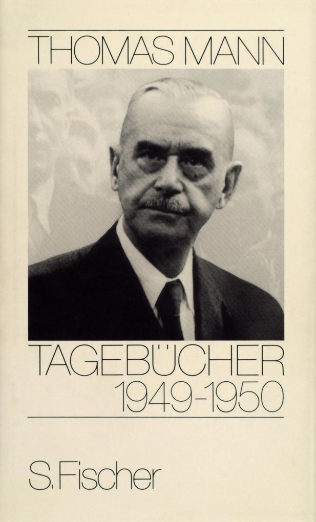 Tagebücher 1949 - 1950 als Buch von Thomas Mann