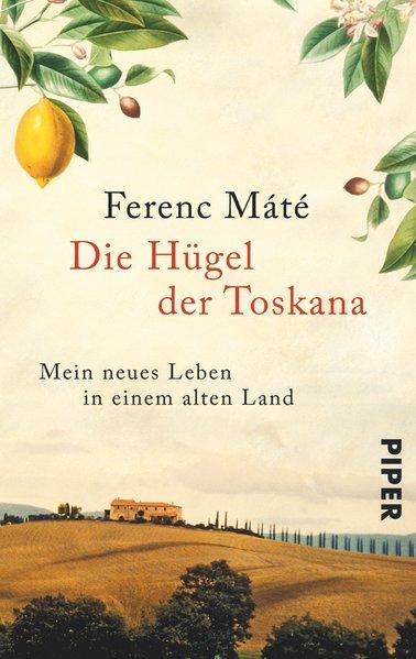 Die Hügel der Toskana als Taschenbuch von Ferenc Máté