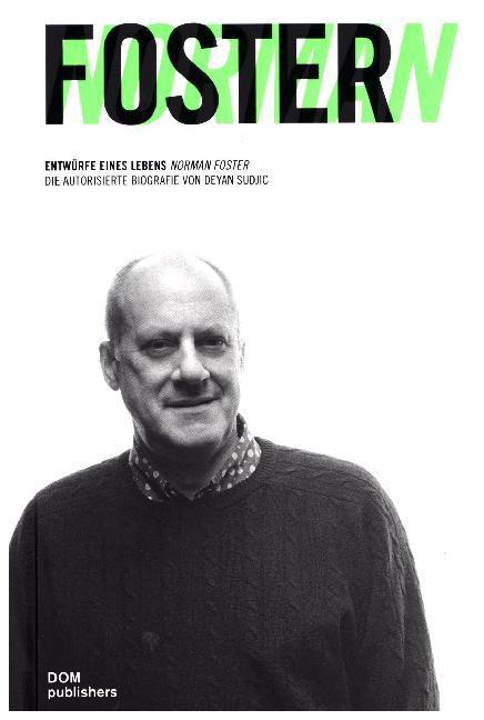 Norman Foster. Ein Leben für die Architektur als Buch von Deyan Sudjic
