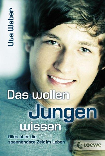 Das wollen Jungen wissen als Buch von Uta Weber