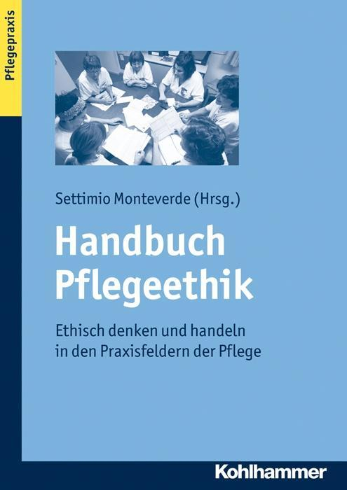Handbuch Pflegeethik als Buch von