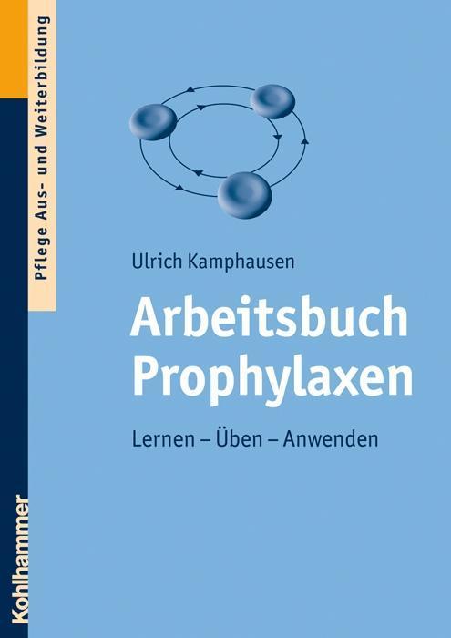 Arbeitsbuch Prophylaxen als Buch von Ulrich Kamphausen