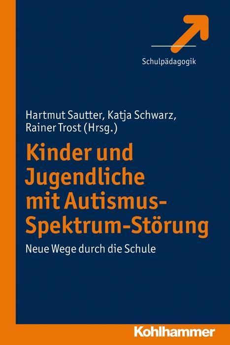Kinder und Jugendliche mit Autismus-Spektrum-Störung als Buch von