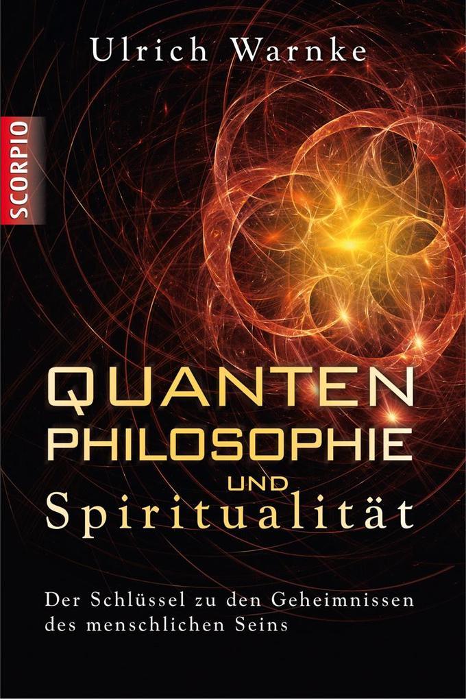 Quantenphilosophie und Spiritualität als Buch von Ulrich Warnke