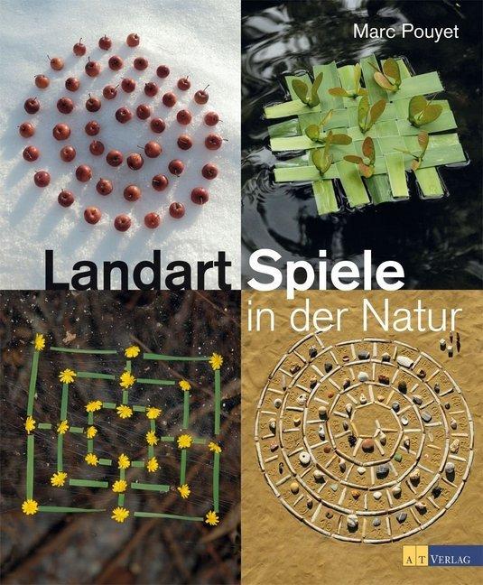 Landart-Spiele in der Natur als Buch von Marc Pouyet