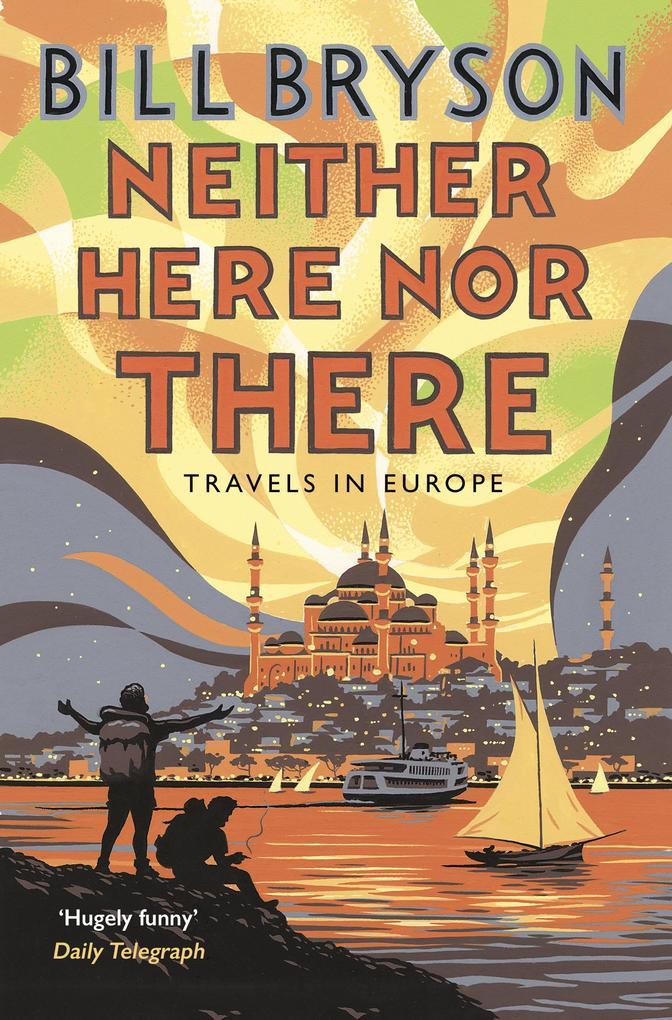Neither Here, Nor There als eBook von Bill Bryson