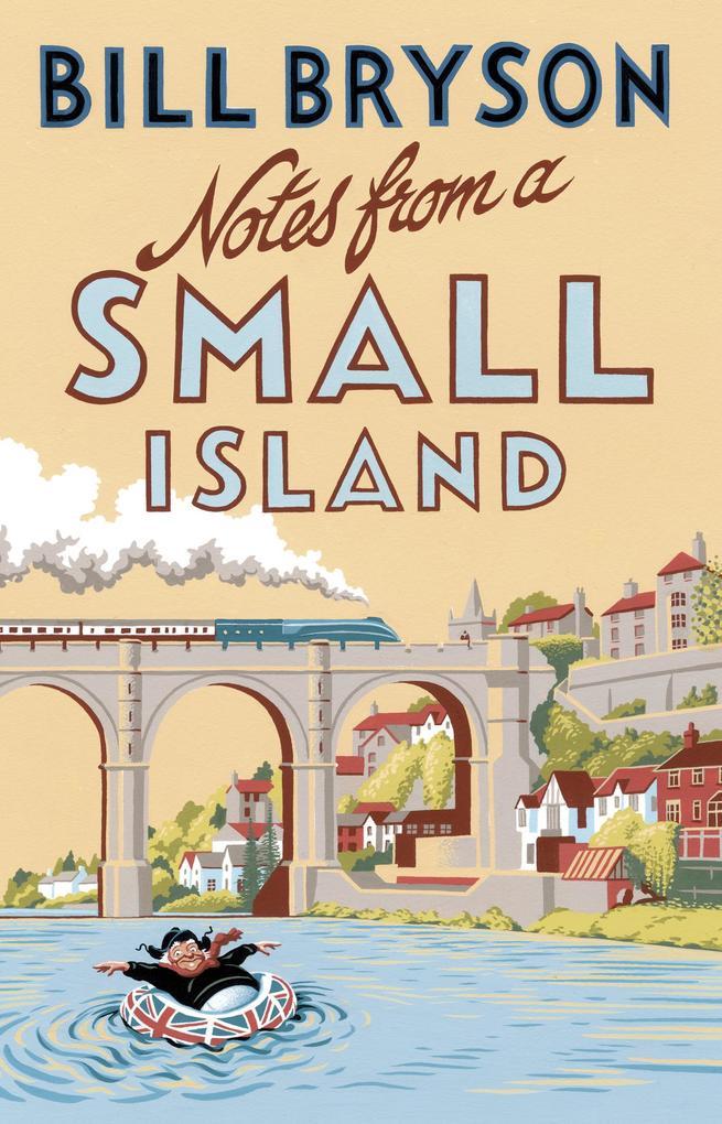 Notes From A Small Island als eBook von Bill Bryson