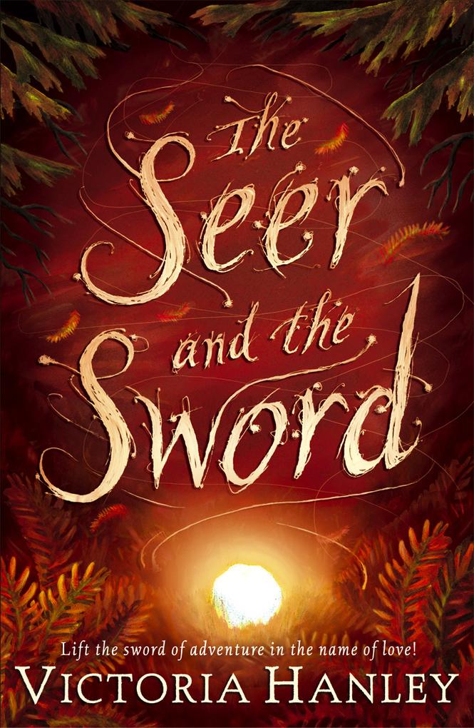 The Seer And The Sword als eBook von Victoria Hanley