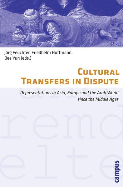 Cultural Transfers in Dispute als Buch von Yi-Kai Chen, Jung Woon Choi, Wolfram Drews, Tim Geelhaar, Joseph-Simon Görlac