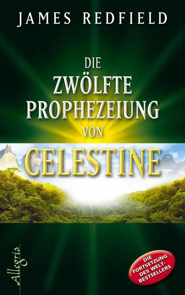 Die zwölfte Prophezeiung von Celestine als eBook von James Redfield
