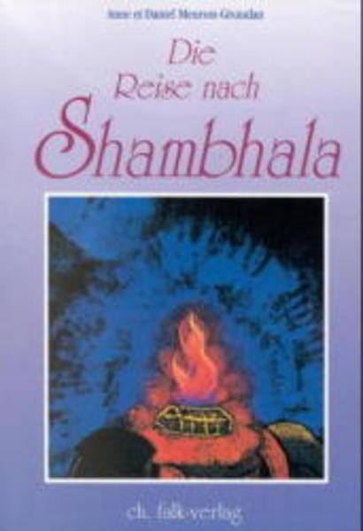 Die Reise nach Shambhala als Buch von Anne Meurois-Givaudan, Daniel Meurois-Givaudan