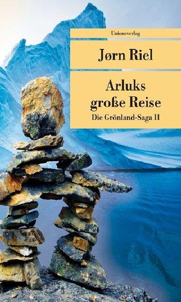 Die Grönland-Saga / Arluks grosse Reise als Taschenbuch von Joern Riel