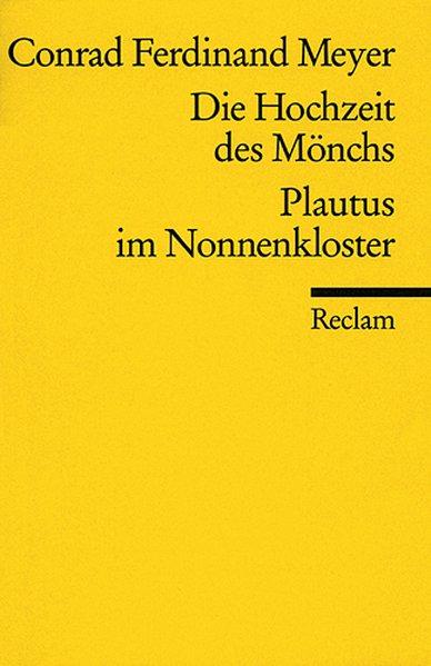 Die Hochzeit des Mönchs / Plautus im Nonnenkloster als Taschenbuch von Conrad Ferdinand Meyer