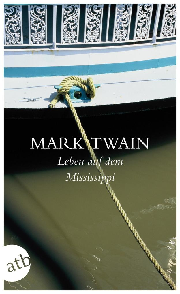 Leben auf dem Mississippi als Taschenbuch von Mark Twain
