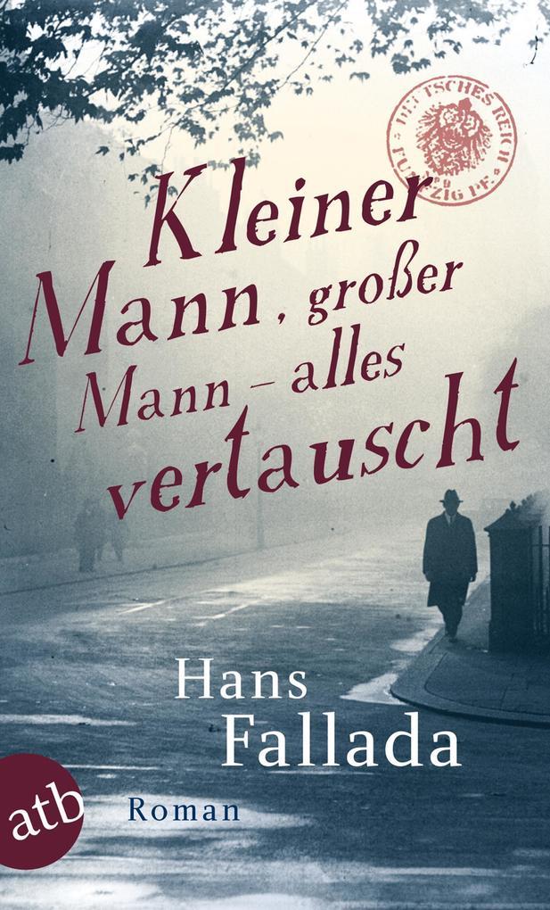 Kleiner Mann, großer Mann - alles vertauscht als Taschenbuch von Hans Fallada