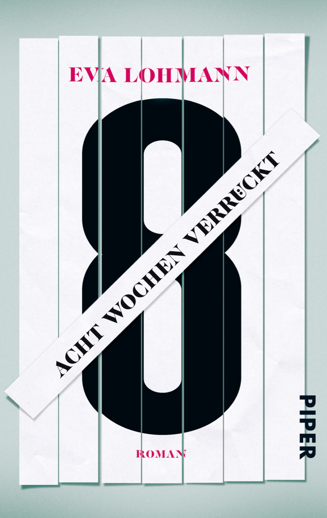 Acht Wochen verrückt als eBook von Eva Lohmann