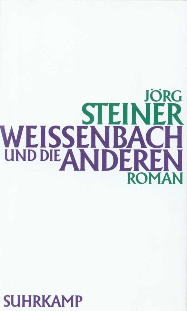 Weissenbach und die anderen als Buch von Jörg Steiner