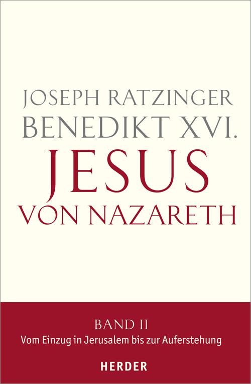 Jesus von Nazareth. Zweiter Teil: Vom Einzug in Jerusalem bis zur Auferstehung. Geschenkausgabe als Buch von Benedikt XV