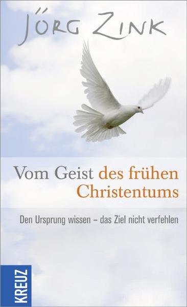 Vom Geist des frühen Christentums als Buch von Jörg Zink