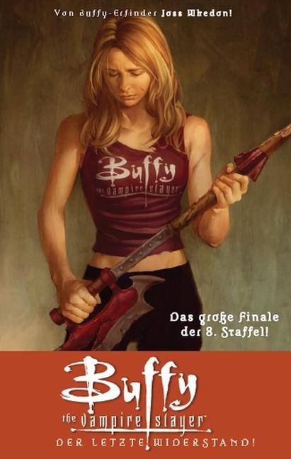Buffy, Staffel 08. Der letzte Widerstand als Buch von Joss Whedon
