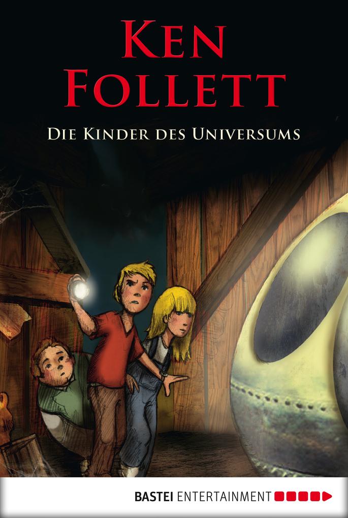 Die Kinder des Universums als eBook von Ken Follett