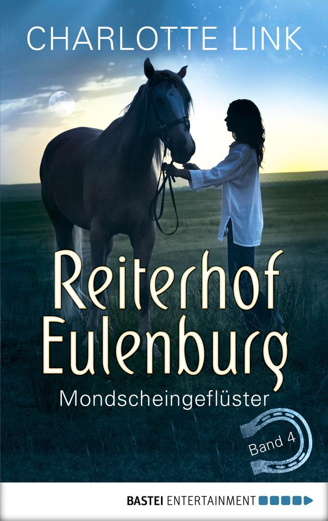 Reiterhof Eulenburg - Mondscheingeflüster als eBook von Charlotte Link