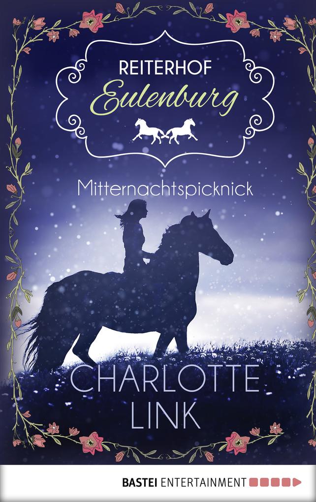Reiterhof Eulenburg - Mitternachtspicknick als eBook von Charlotte Link